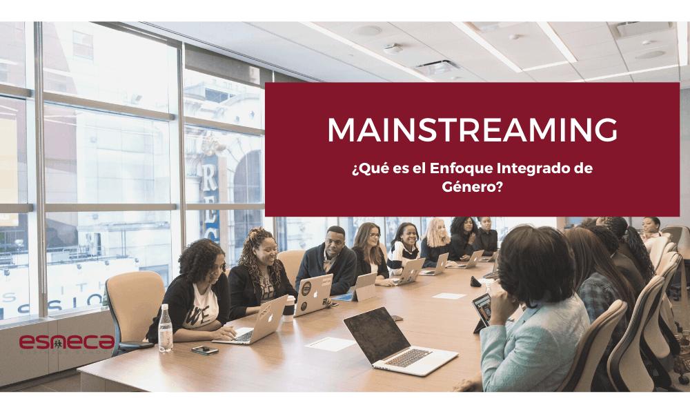 ¿Qué es el mainstreaming de género?
