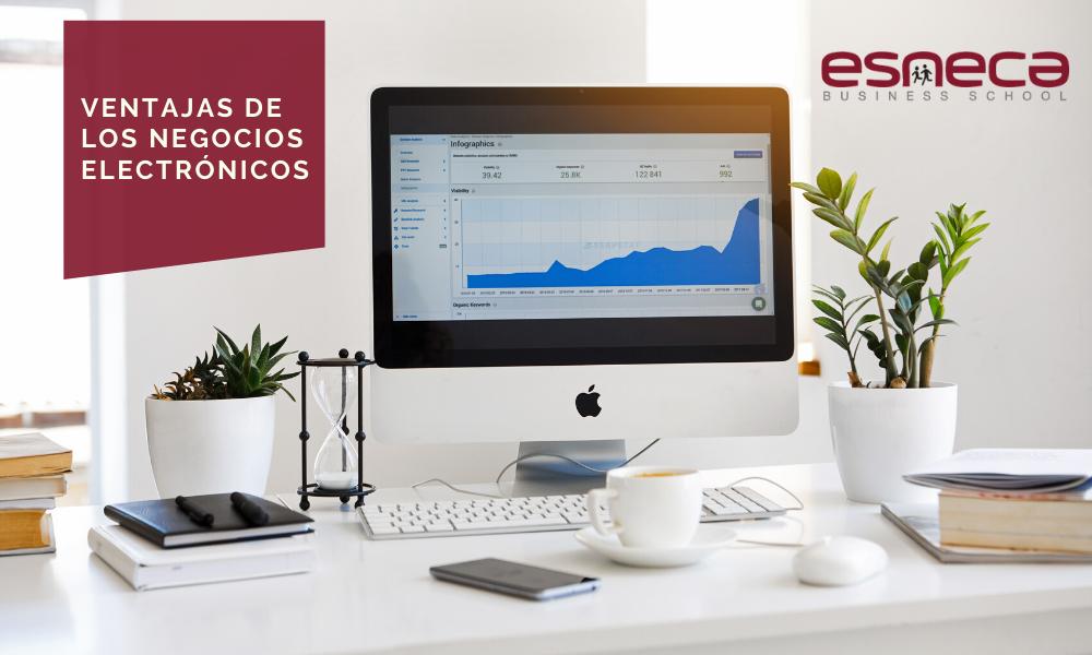 ¿Cuáles son las ventajas de los negocios electrónicos?