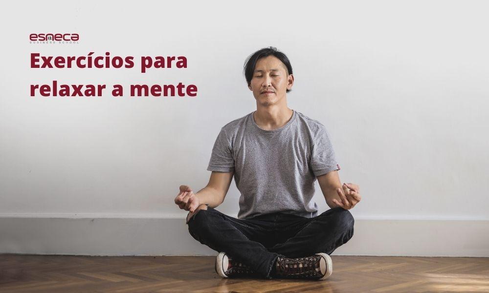 Exercícios para relaxar a mente e o corpo