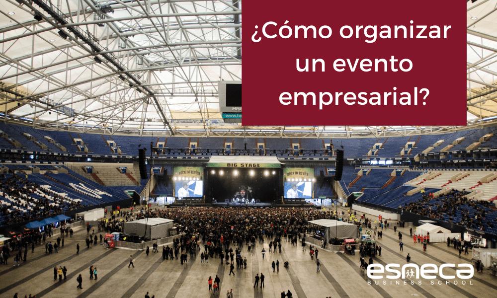 Organización de eventos empresariales en 10 pasos