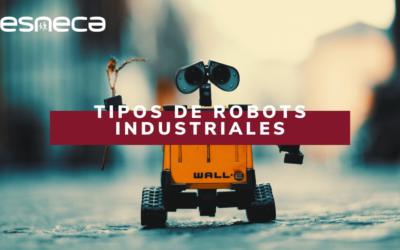 Tipos de robots industriales: clasificación y características
